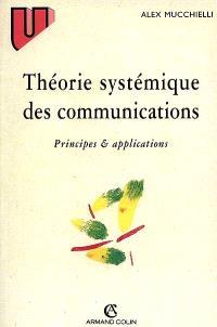 Théorie systémique des communications : principes et applications