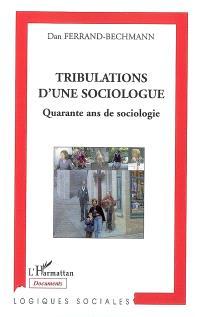 Tribulations d'une sociologue : quarante ans de sociologie