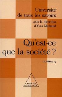 Université de tous les savoirs. Volume 3, Qu'est-ce que la société ?