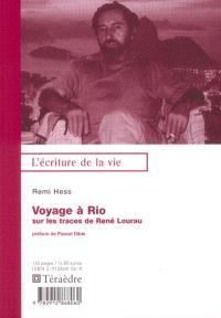 Voyage à Rio : sur les traces de René Lourau