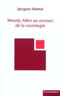 Woody Allen au secours de la sociologie
