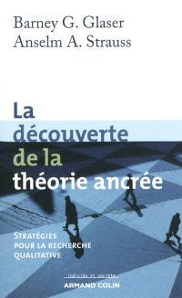 La découverte de la théorie ancrée : stratégies pour la recherche qualitative