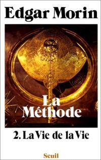 La Méthode. Volume 2, La Vie de la vie