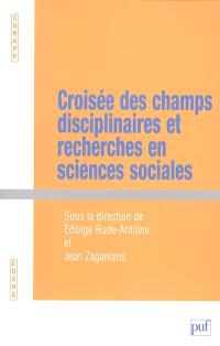 Croisée des champs disciplinaires et recherches en sciences sociales