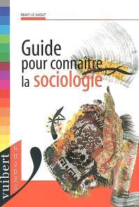 Guide pour connaître la sociologie