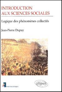 Introduction aux sciences sociales : logique des phénomènes collectifs