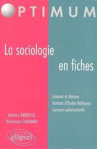 La sociologie en fiches : licences et masters, instituts d'études politiques, concours administratifs