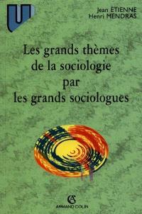 Les grands thèmes de la sociologie par les grands sociologues