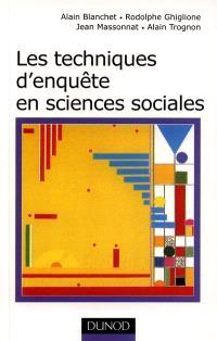 Les techniques d'enquête en sciences sociales : observer, interviewer, questionner