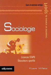 Sociologie : cours et exercices corrigés : licences STAPS, éducateurs sportifs