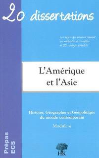20 dissertations d'histoire, géographie et géopolitique du monde contemporain avec analyses et commentaires sur le thème géodynamique continentale de l'Amérique et de l'Asie : prépas ECS