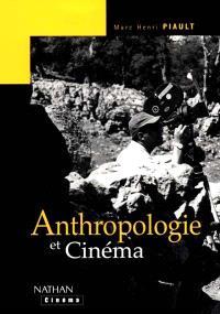 Anthropologie et cinéma : passage à l'image, passage par l'image
