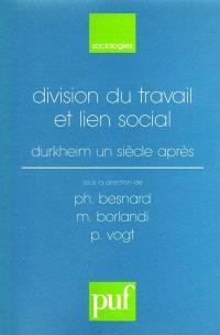 Division du travail et lien social : Durkheim un siècle après