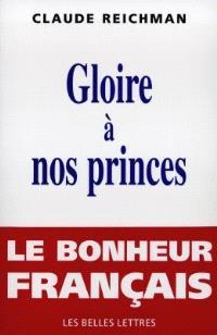 Gloire à nos princes : le bonheur français