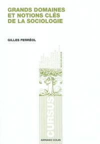 Grands domaines et notions clés de la sociologie