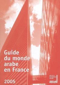 Guide du monde arabe en France : 2005