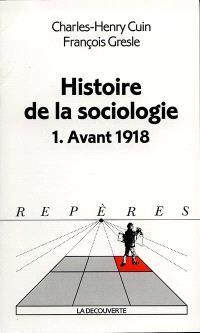 Histoire de la sociologie. Volume 1, Avant 1918
