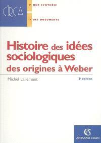 Histoire des idées sociologiques, Des origines à Weber