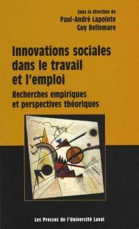 Innovations sociales dans le travail et l'emploi  : recherches empiriques et perspectives théoriques