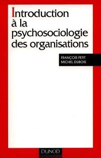 Introduction à la psychosociologie des organisations