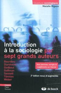Introduction à la sociologie par sept grands auteurs : Bourdieu, Durkheim, Godbout, Goffman, Sennett, Tönnies, Weber : licence