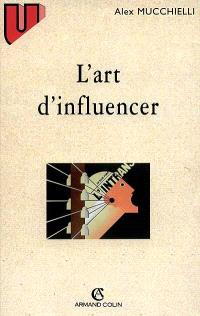 L'art d'influencer : analyse des techniques de manipulation