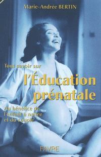 L'éducation prénatale naturelle : un espoir pour l'enfant, la famille et la société