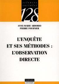 L'enquête et ses méthodes, L'observation directe
