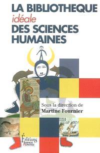La bibliothèque idéale des sciences humaines