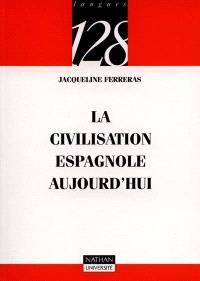 La civilisation espagnole aujourd'hui