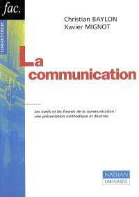 La communication : les outils et les formes de la communication : une présentation méthodique et illustrée