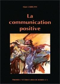 La communication positive : stratégies et techniques