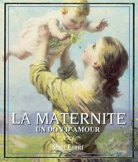 La maternité, un don d'amour