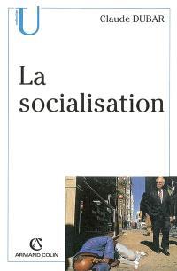 La socialisation : construction des identités sociales et professionnelles