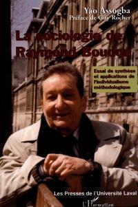 La sociologie de Raymond Boudon : essai de synthèse et applications de l'individualisme méthodologique