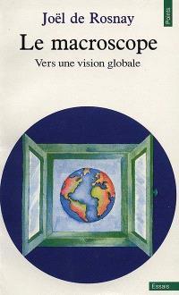 Le Macroscope : vers une vision globale
