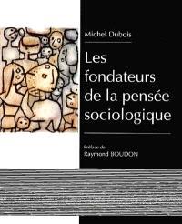 Les fondateurs de la pensée sociologique