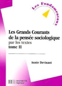 Les grands courants de la pensée sociologique par les textes. Volume 2