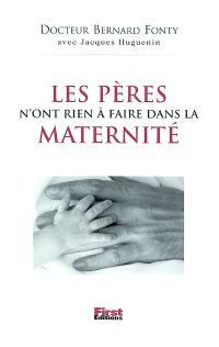 Les pères n'ont rien à faire dans la maternité