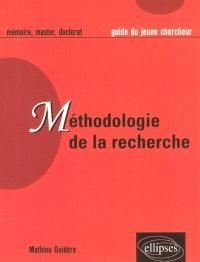 Méthodologie de la recherche : guide du jeune chercheur en lettres, langues, sciences humaines et sociales : maîtrise, DEA, master, doctorat