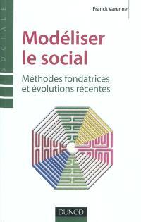 Modéliser le social : méthodes fondatrices et évolutions récentes