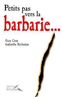 Petits pas vers la barbarie