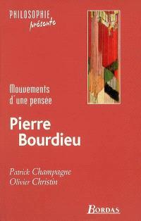 Pierre Bourdieu : mouvements d'une pensée