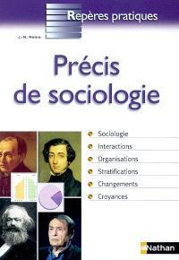 Précis de sociologie : sociologie, interactions, organisations, stratifications, changements, croyances