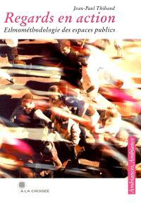 Regards en action : ethnométhodologie des espaces publics