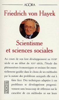 Scientisme et sciences sociales : essai sur le mauvais usage de la raison