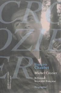 Michel Crozier : réformer la société française