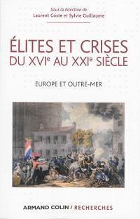 Elites et crises du XVIe au XXIe siècle : Europe et outre-mer