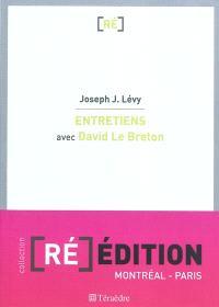 Entretiens avec David Le Breton : déclinaisons du corps