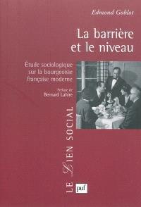 La barrière et le niveau : étude sociologique sur la bourgeoisie française moderne